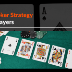 Top 7 Poker Strategy for All Players